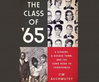 Class of '65: A Student, a Divided Town, and the Long Road to Forgiveness, Jim Auchmutey