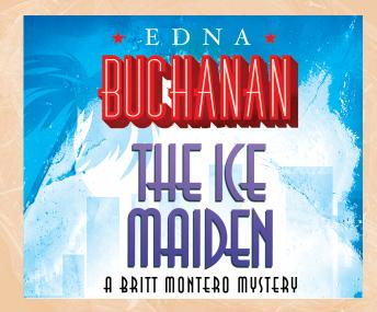 The Ice Maiden, Edna Buchanan