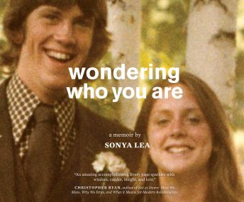 Wondering Who You Are, Sonya Lea