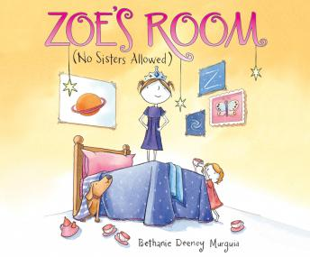 Zoe's Room: (No Sisters Allowed)