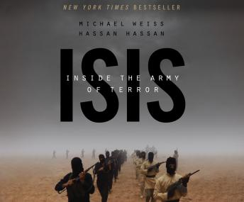 ISIS: Inside the Army of Terror, Hassan Hassan, Michael Weiss