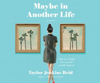 Maybe in Another Life, Taylor Jenkins Reid
