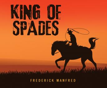 King of Spades, Frederick Manfred