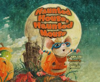 Haunted House, Haunted Mouse, Judy Cox