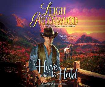 To Have and to Hold: A Cactus Creek Novel