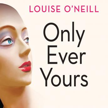 Only Ever Yours, Louise O'Neill