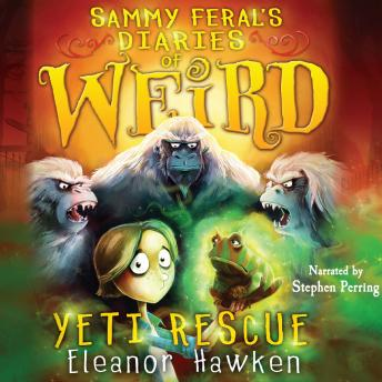 Sammy Feral's Diaries of Weird: Yeti Rescue