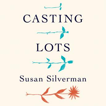 Casting Lots: Creating a Family in a Beautiful, Broken World, Susan Silverman