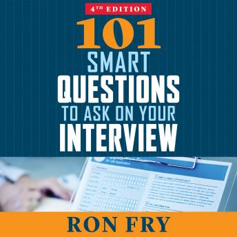 101 Smart Questions to Ask on Your Interview, Completely Updated 4th Edition, Audio book by Ronald W. Fry