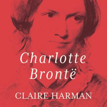 Download Charlotte Bronte: A Fiery Heart by Claire Harman
