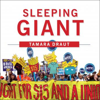 Sleeping Giant: How the New Working Class Will Transform America, Tamara Draut