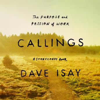 Callings: The Purpose and Passion of Work, David Isay