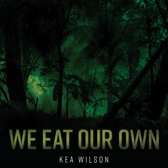 We Eat Our Own: A Novel, Kea Wilson
