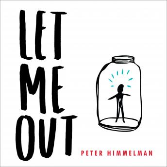 Let Me Out: Unlock Your Creative Mind and Bring Your Ideas to Life, Peter Himmelman