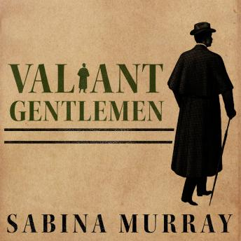 Valiant Gentlemen: A Novel, Sabina Murray