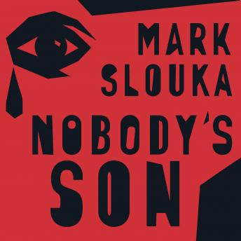 Nobody's Son: A Memoir, Mark Slouka