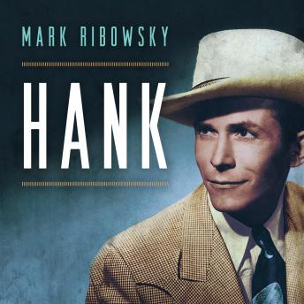 Download Hank: The Short Life and Long Country Road of Hank Williams by Mark Ribowsky