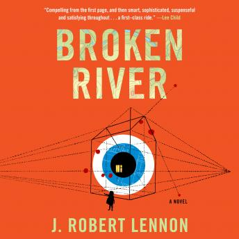 Broken River, J. Robert Lennon
