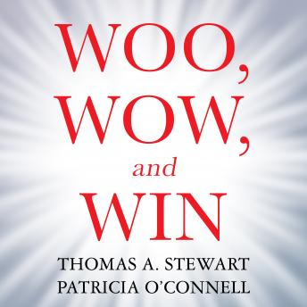 Woo, Wow, and Win: Service Design, Strategy, and the Art of Customer Delight, Thomas A. Stewart, Patricia O'Connell