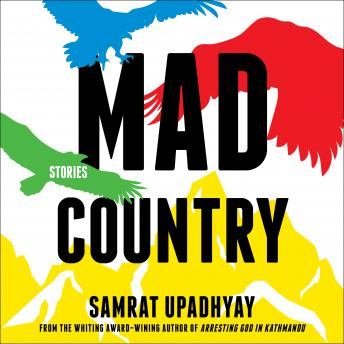 Mad Country: Stories, Samrat Upadhyay