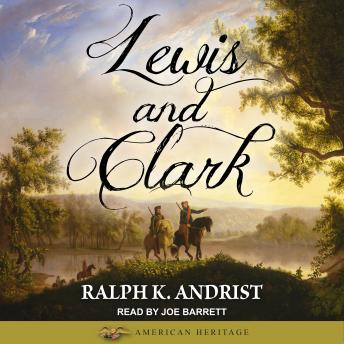 Lewis and Clark, Ralph K. Andrist