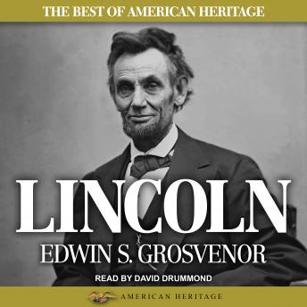 Best of American Heritage: Lincoln, Edwin S. Grosvenor