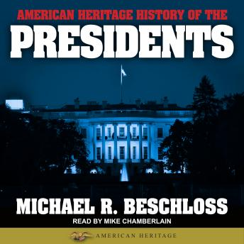 American Heritage History of the Presidents, Michael R. Beschloss