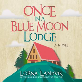 Once In A Blue Moon Lodge: A Novel, Lorna Landvik