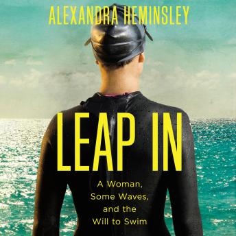 Leap In: A Woman, Some Waves, and the Will to Swim sample.
