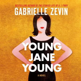 Young Jane Young: A Novel, Gabrielle Zevin