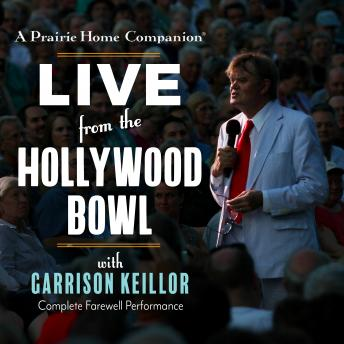 Prairie Home Companion: Live from the Hollywood Bowl, Garrison Keillor