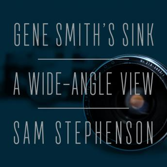 Gene Smith's Sink: A Wide-Angle View, Sam Stephenson