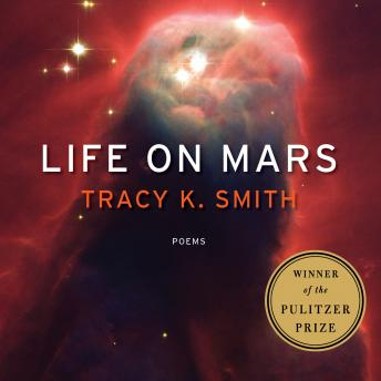 Life on Mars: Poems, Tracy K. Smith