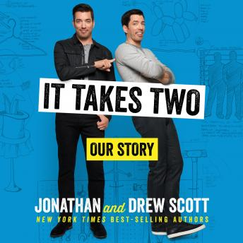 It Takes Two: Our Story, Drew Scott, Jonathan Scott