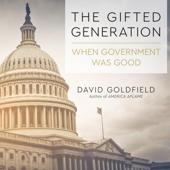 The Gifted Generation: When Government Was Good