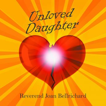 Unloved Daughter, Joan Bellrichard
