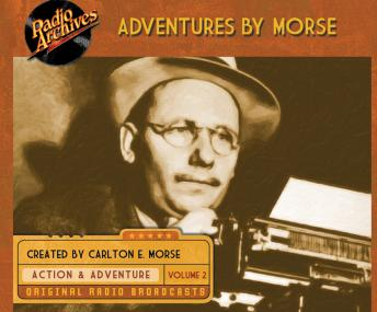 Adventures by Morse, Volume 2, Carlton E. Morse
