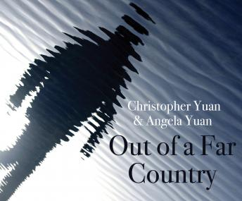Out of a Far Country: A Gay Son's Journey to God. A Broken Mother's Search for Hope, Christopher Yuan