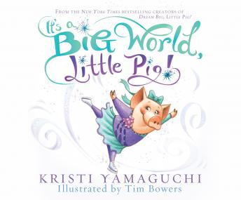 It's a Big World, Little Pig, Kristi Yamaguchi