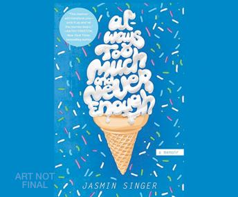 Always Too Much and Never Enough, Jasmin Singer