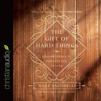 Gift of Hard Things, Mark Yaconelli
