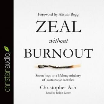 Zeal without Burnout, Christopher Ash