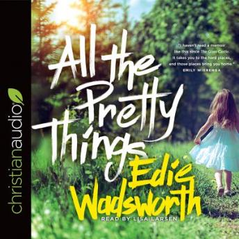 All the Pretty Things, Edie Wadsworth