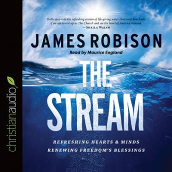 Stream: Refreshing Hearts and Minds, Renewing Freedom's Blessing, James Robison