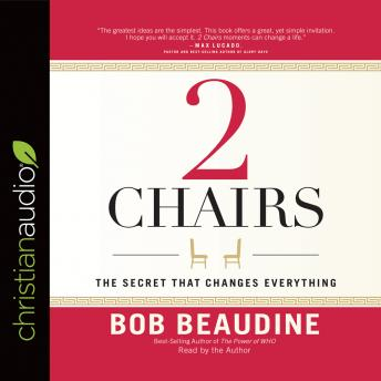 2 Chairs: The Secret That Changes Everything, Bob Beaudine