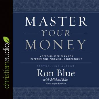 Master Your Money: A Step-by-Step Plan for Experiencing Financial Contentment