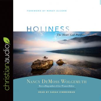 Holiness: The Heart God Purifies, Nancy DeMoss Wolgemuth