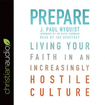 Prepare: Living Your Faith in an Increasingly Hostile Culture