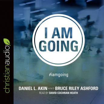 I Am Going, Bruce Riley Ashford, Daniel L. Akin
