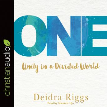 One: Unity in a Divided World, Deidra Riggs
